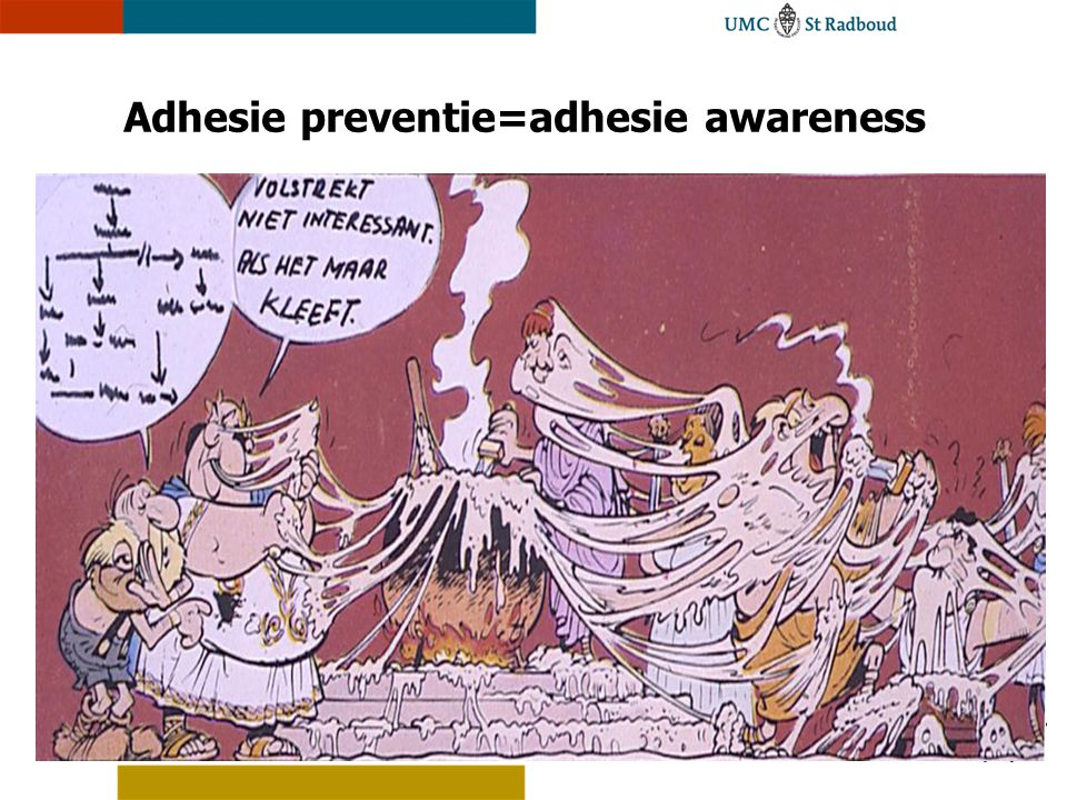 A D G Adhesie preventie=adhesie awareness