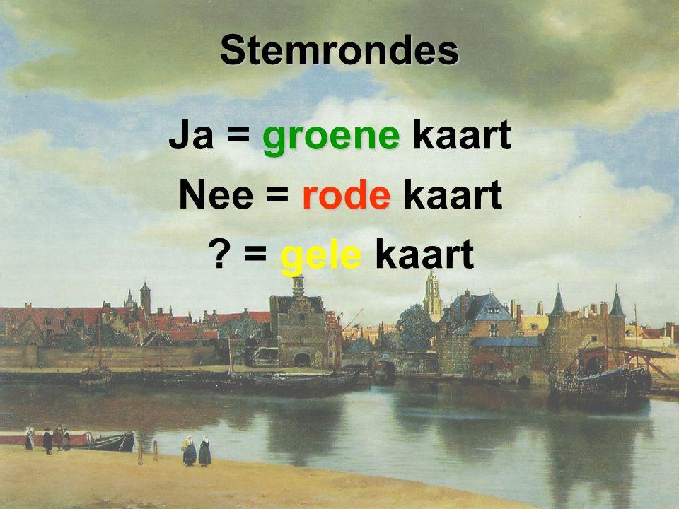 Stemrondes groene Ja = groene kaart rode Nee = rode kaart ? = gele kaart