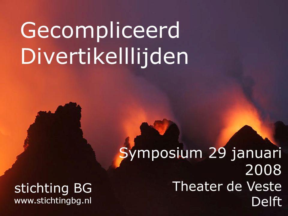 stichting BG Gecompliceerd Divertikelllijden Symposium 29 januari 2008 Theater de Veste Delft stichting BG www.stichtingbg.nl