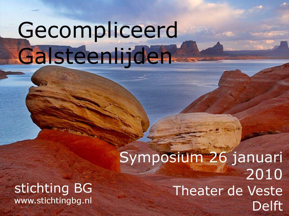 Gecompliceerd Galsteenlijden stichting BG www.stichtingbg.nl Symposium 26 januari 2010 Theater de Veste Delft