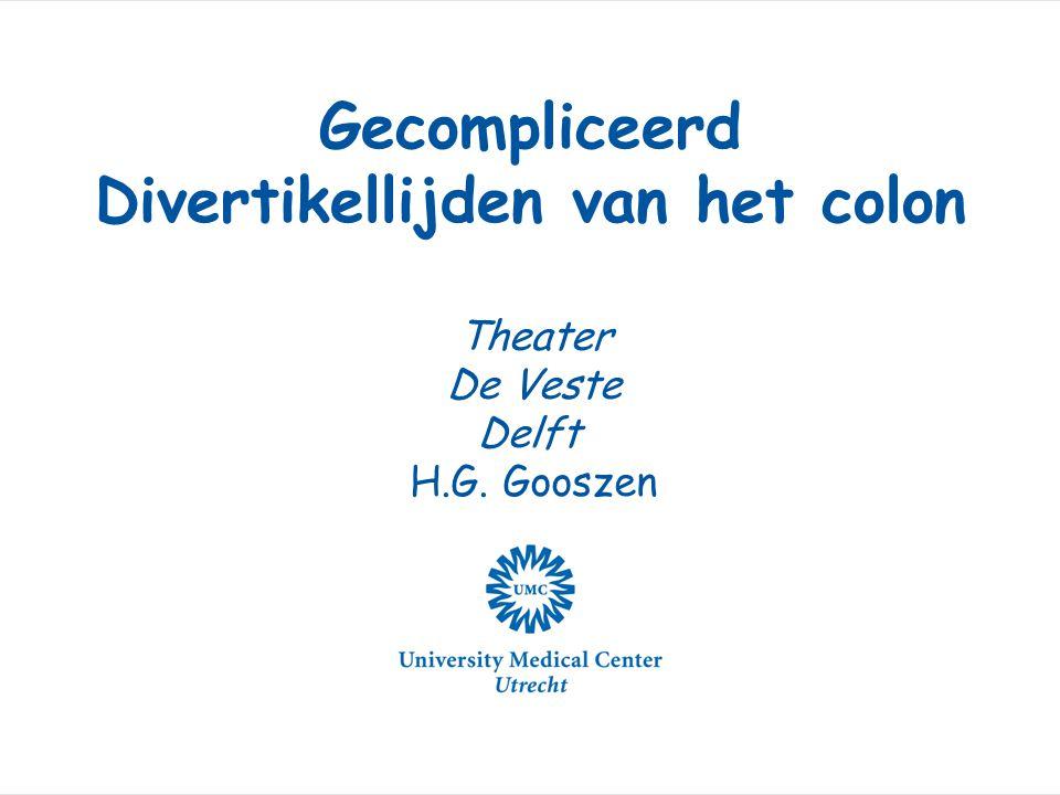 Gecompliceerd Divertikellijden van het colon Theater De Veste Delft H.G. Gooszen