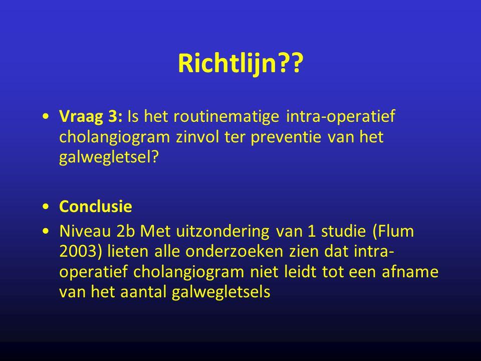 Richtlijn?? Vraag 3: Is het routinematige intra-operatief cholangiogram zinvol ter preventie van het galwegletsel? Conclusie Niveau 2b Met uitzonderin