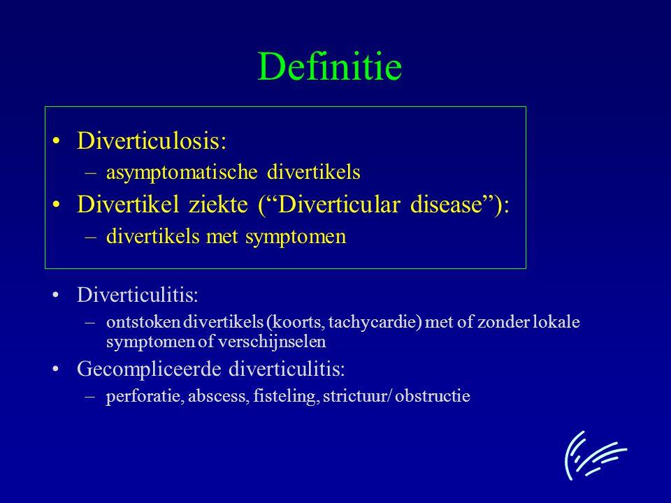 """Definitie Diverticulosis: –asymptomatische divertikels Divertikel ziekte (""""Diverticular disease""""): –divertikels met symptomen Diverticulitis: –ontstok"""