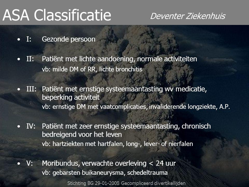 Deventer Ziekenhuis Stichting BG 29-01-2008 Gecompliceerd divertikellijden ASA Classificatie