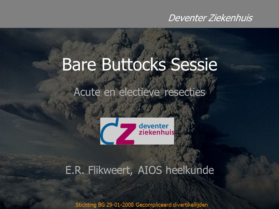 Deventer Ziekenhuis Bare Buttocks Sessie Acute en electieve resecties E.R.