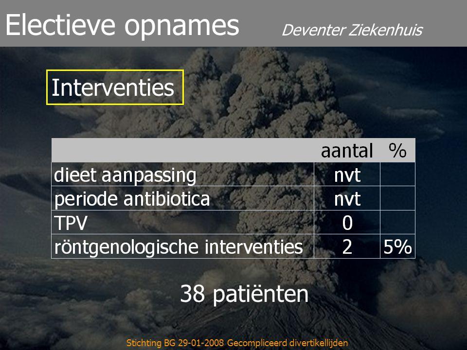 Deventer Ziekenhuis Electieve opnames Stichting BG 29-01-2008 Gecompliceerd divertikellijden Interventies 38 patiënten