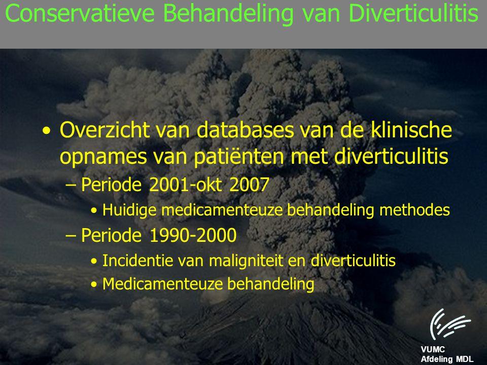 VUMC Afdeling MDL Conservatieve Behandeling van Diverticulitis Overzicht van databases van de klinische opnames van patiënten met diverticulitis –Peri