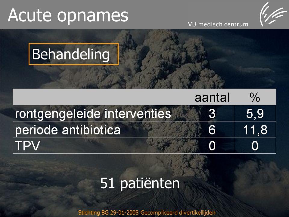 Stichting BG 29-01-2008 Gecompliceerd divertikellijden Acute opnames Behandeling 51 patiënten