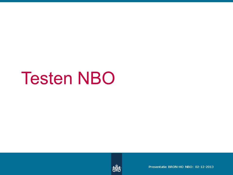 Presentatie BRON-HO NBO: 02-12-2013 Testen NBO