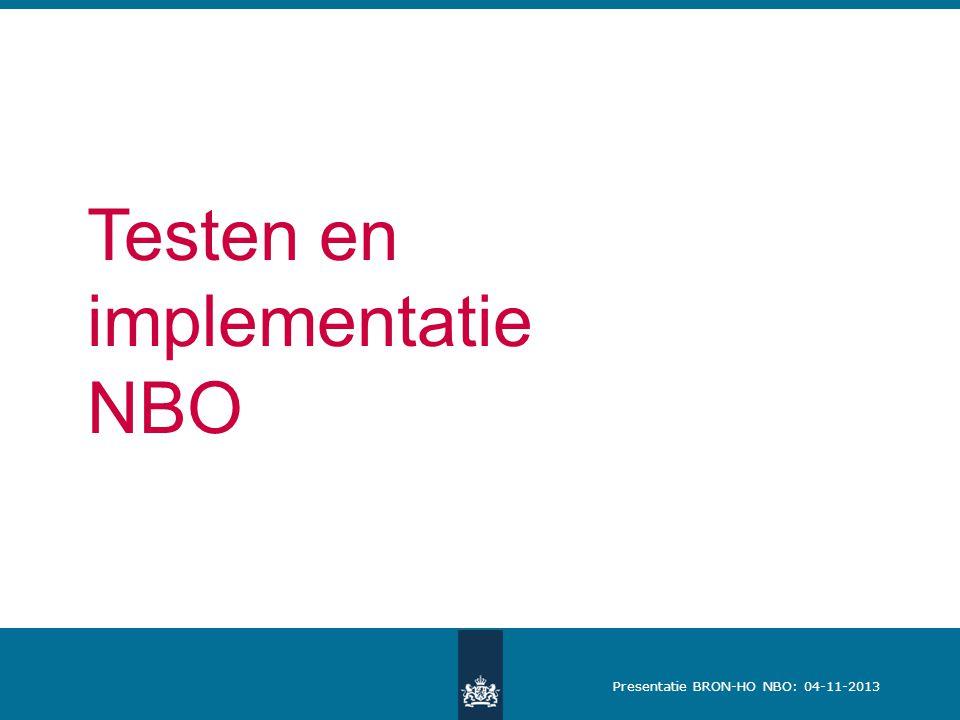 Presentatie BRON-HO NBO: 04-11-2013 Testen en implementatie NBO