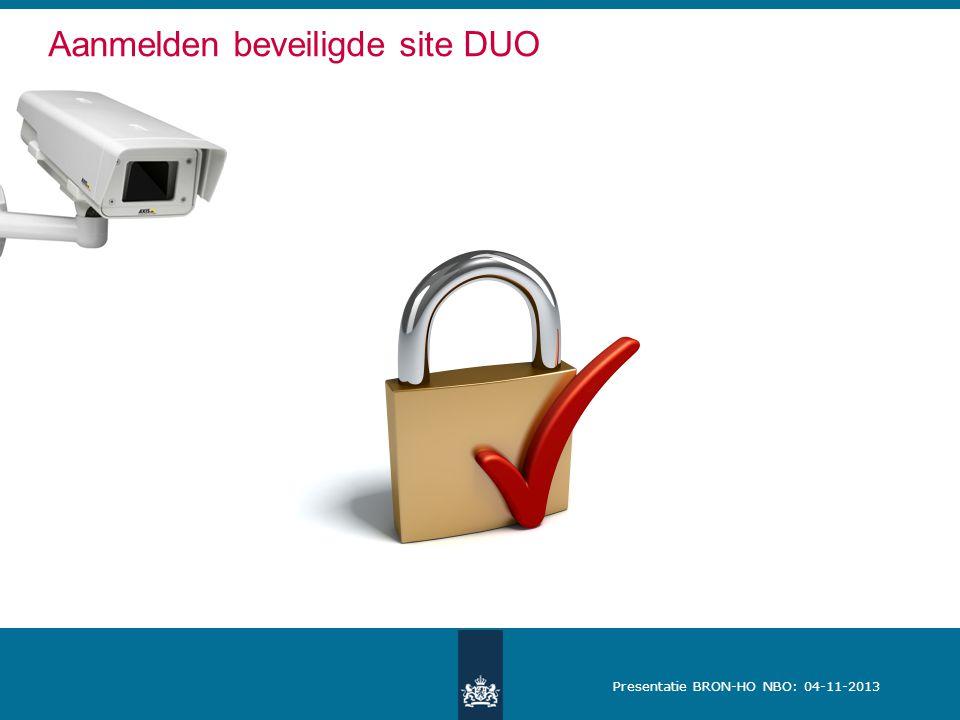 Presentatie BRON-HO NBO: 04-11-2013 Aanmelden beveiligde site DUO