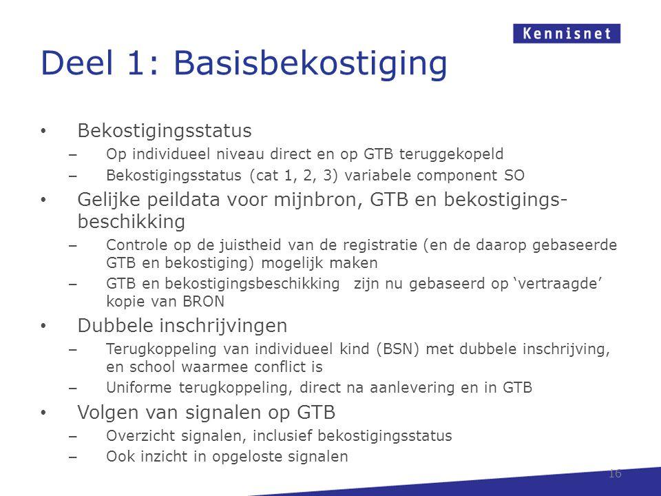 Deel 1: Basisbekostiging Bekostigingsstatus – Op individueel niveau direct en op GTB teruggekopeld – Bekostigingsstatus (cat 1, 2, 3) variabele compon