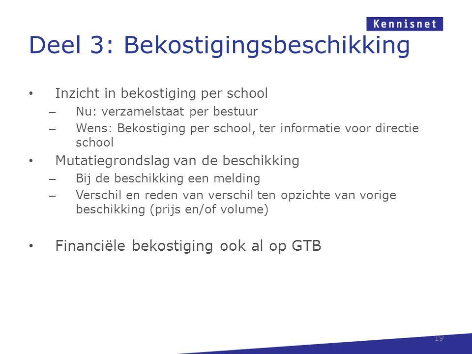 Deel 3: Bekostigingsbeschikking Inzicht in bekostiging per school – Nu: verzamelstaat per bestuur – Wens: Bekostiging per school, ter informatie voor