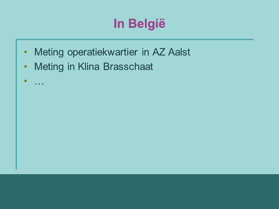In België Meting operatiekwartier in AZ Aalst Meting in Klina Brasschaat …