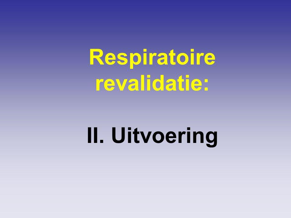 De componenten van een respiratoir revalidatieprogramma (1/6) 1)Educatie van patiënt en familie1) Educatie van patiënt en familie –Intake gesprek –Motivatie – verwachtingen bespreken –Groepssessies ('les') 2) Optimaliseren medische therapie2) Optimaliseren medische therapie –Bronchodilatoren –Inhalatiesteroïden .