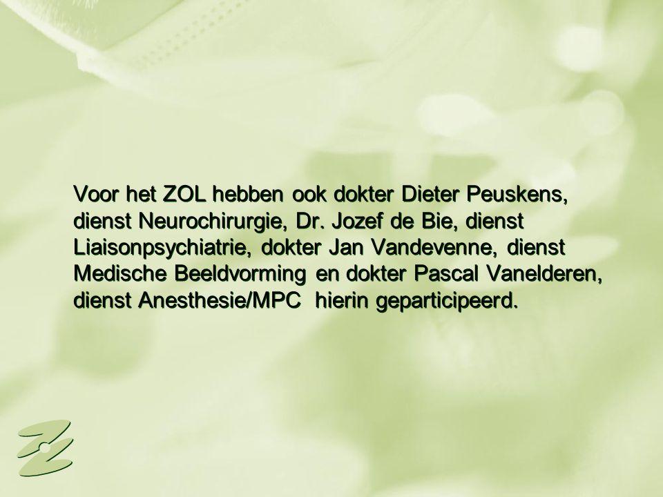 Voor het ZOL hebben ook dokter Dieter Peuskens, dienst Neurochirurgie, Dr. Jozef de Bie, dienst Liaisonpsychiatrie, dokter Jan Vandevenne, dienst Medi