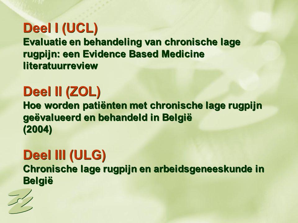 Deel I (UCL) Evaluatie en behandeling van chronische lage rugpijn: een Evidence Based Medicine literatuurreview Deel II (ZOL) Hoe worden patiënten met