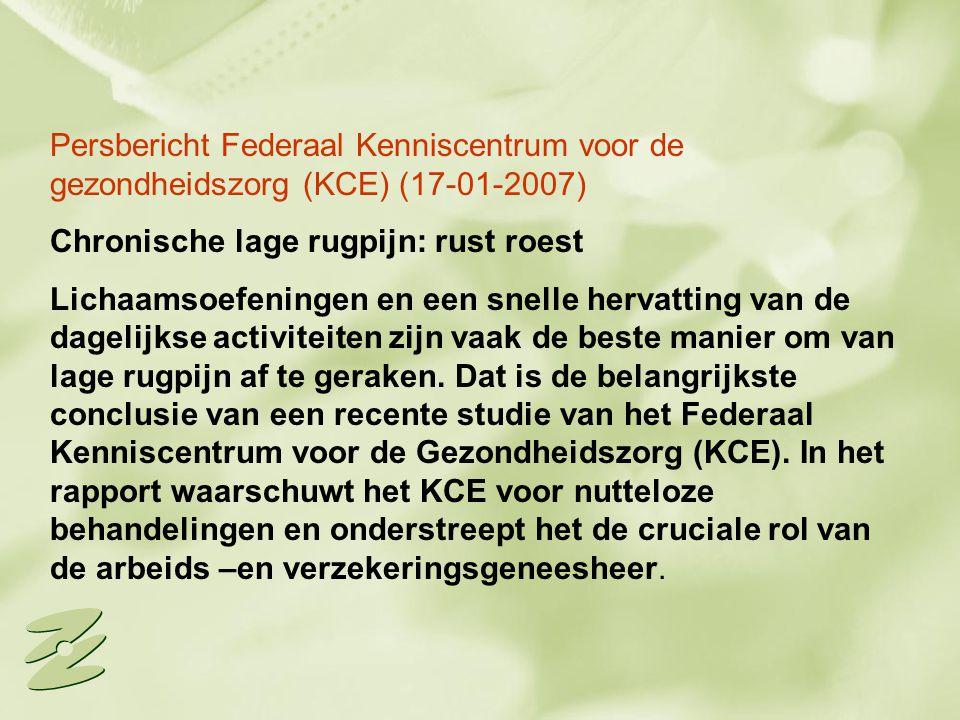 Persbericht Federaal Kenniscentrum voor de gezondheidszorg (KCE) (17-01-2007) Chronische lage rugpijn: rust roest Lichaamsoefeningen en een snelle her