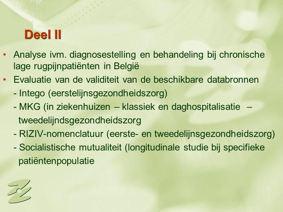Deel II Analyse ivm. diagnosestelling en behandeling bij chronische lage rugpijnpatiënten in België Evaluatie van de validiteit van de beschikbare dat
