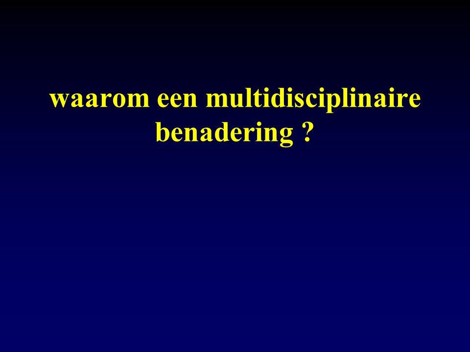 waarom een multidisciplinaire benadering ?
