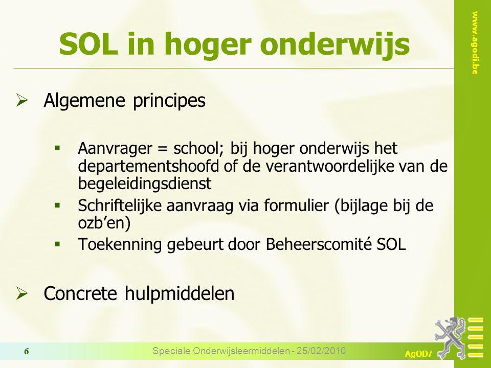 www.agodi.be AgODi Speciale Onderwijsleermiddelen - 25/02/2010 7 SOL in hoger onderwijs  Technische apparatuur Bv.