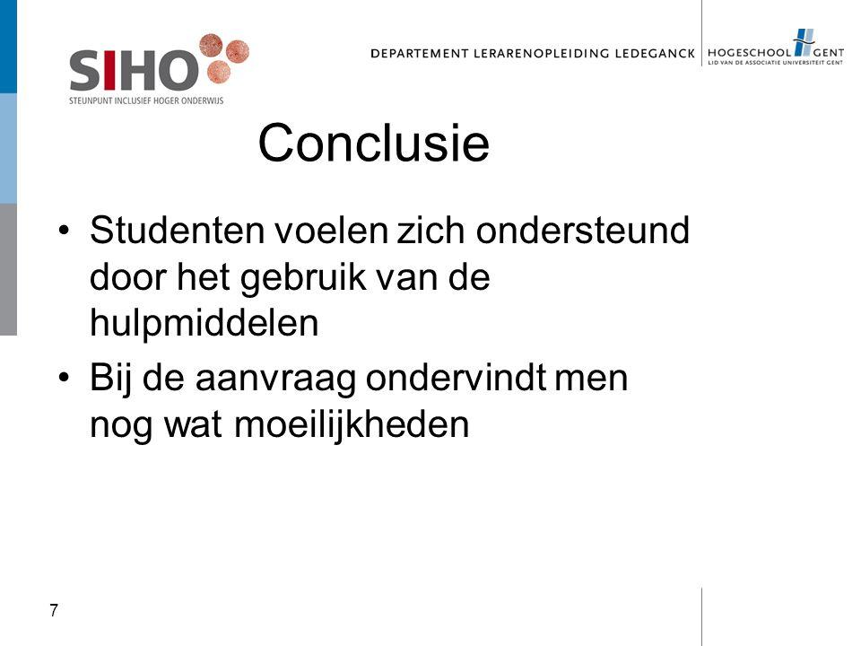 Conclusie Studenten voelen zich ondersteund door het gebruik van de hulpmiddelen Bij de aanvraag ondervindt men nog wat moeilijkheden 7
