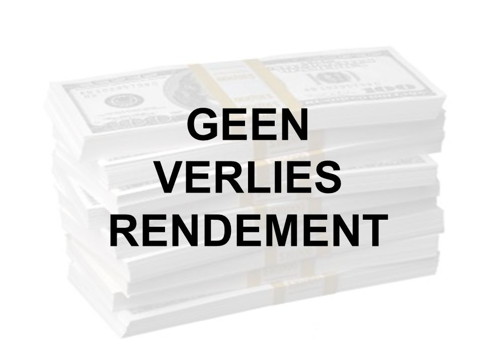 GEEN VERLIES RENDEMENT