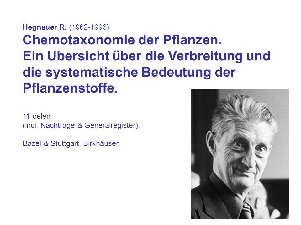 Hegnauer R.(1962 ‑ 1996) Chemotaxonomie der Pflanzen.