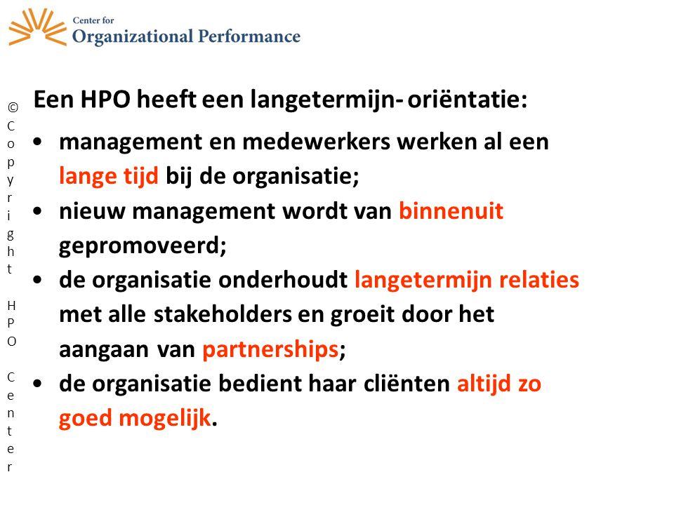 Een HPO heeft een langetermijn- oriëntatie: management en medewerkers werken al een lange tijd bij de organisatie; nieuw management wordt van binnenui