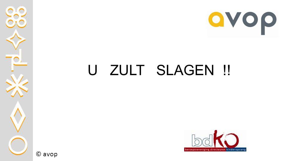© avop U ZULT SLAGEN !!