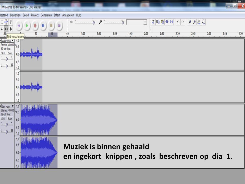 Muziek is binnen gehaald en ingekort knippen, zoals beschreven op dia 1.