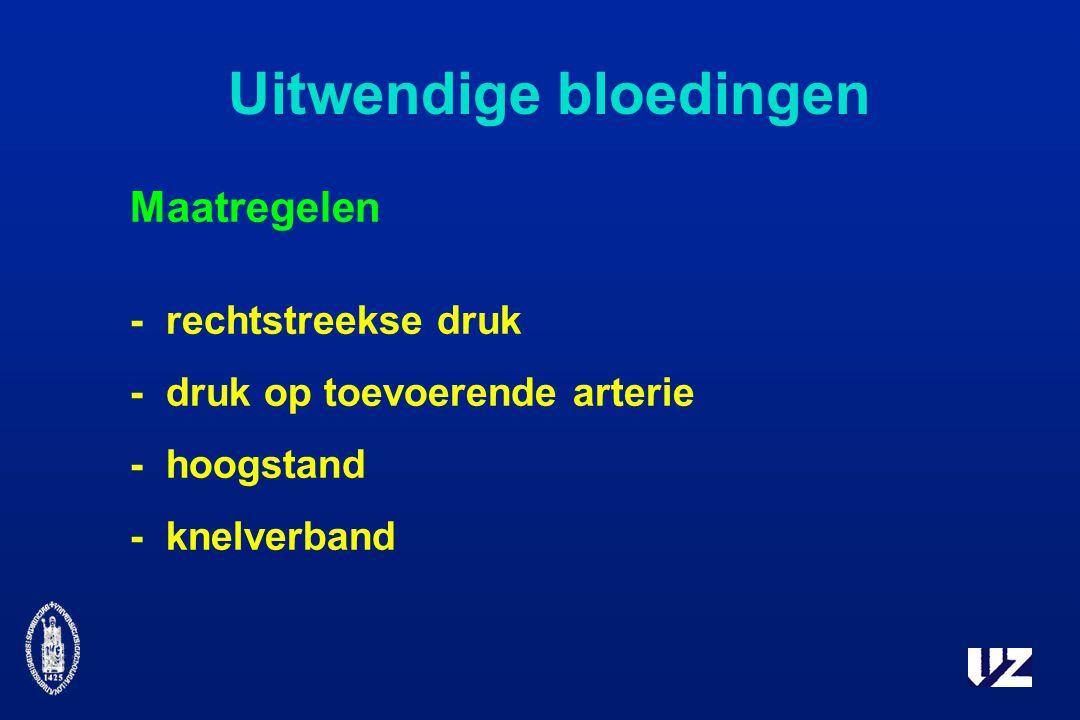 Uitwendige bloedingen Maatregelen -rechtstreekse druk -druk op toevoerende arterie - hoogstand -knelverband