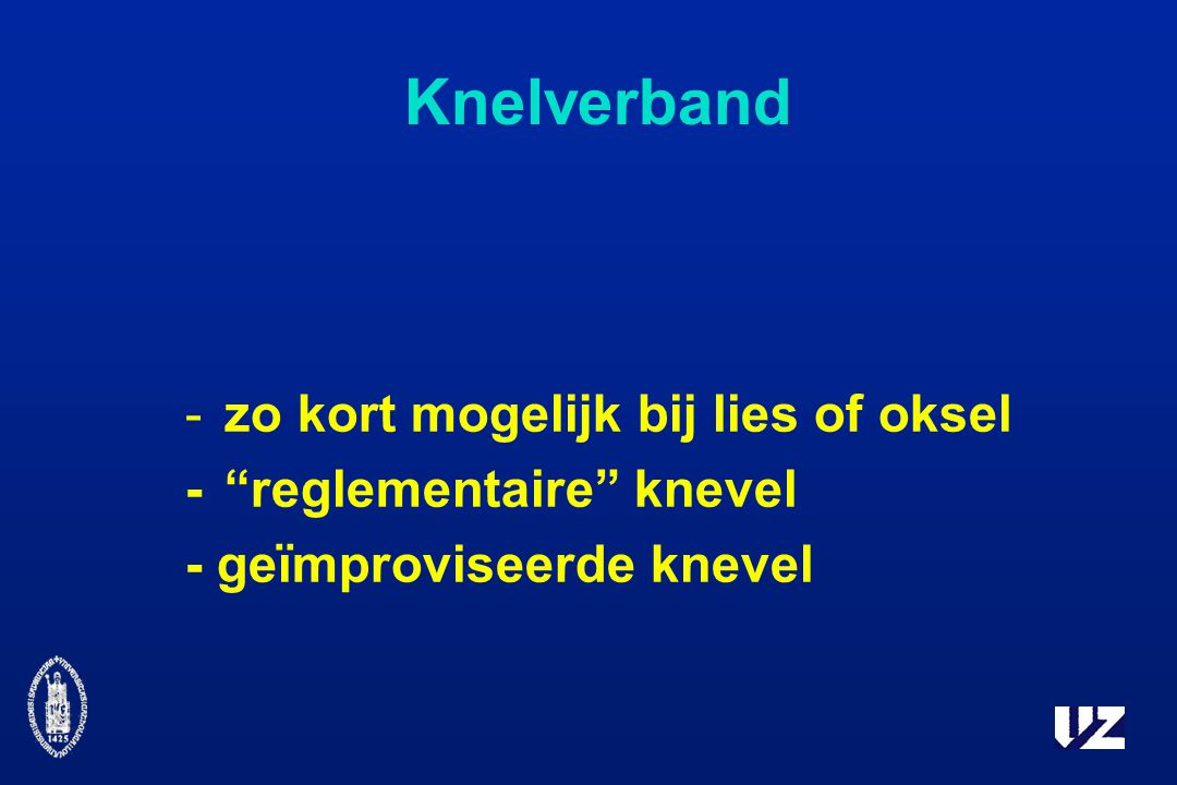 Knelverband -zo kort mogelijk bij lies of oksel - reglementaire knevel - geïmproviseerde knevel