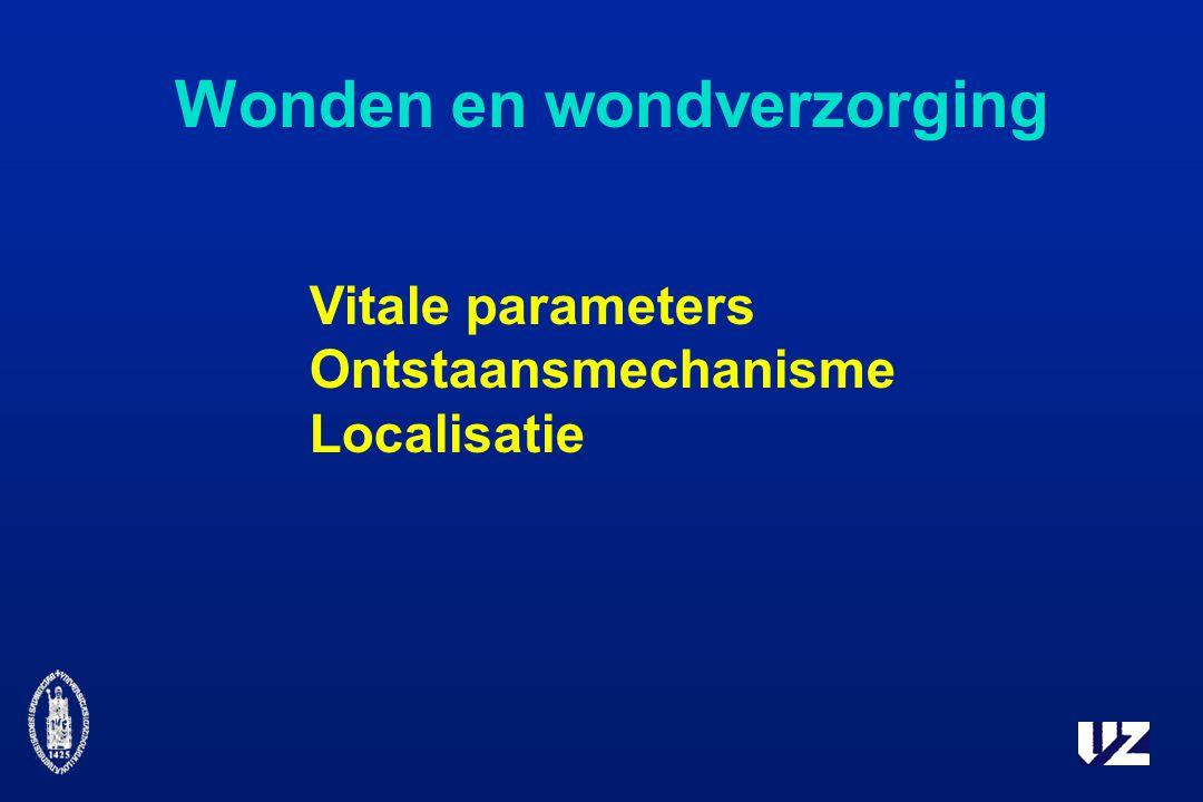 Wonden en wondverzorging Vitale parameters Ontstaansmechanisme Localisatie