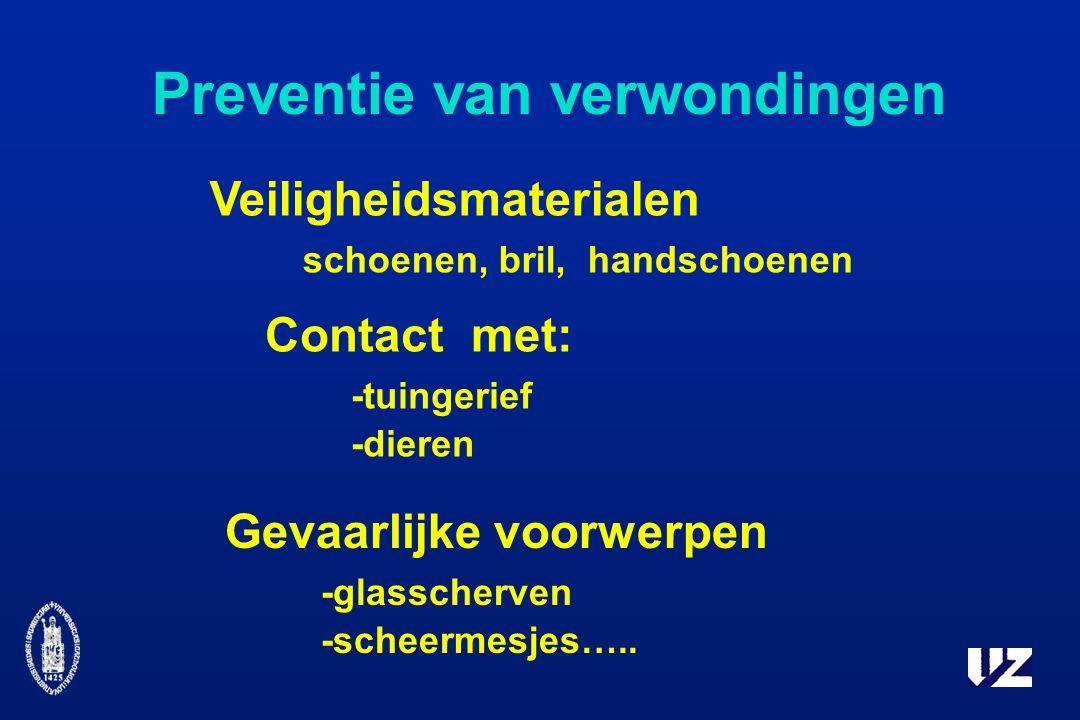 Preventie van verwondingen Contact met: -tuingerief -dieren Veiligheidsmaterialen schoenen, bril, handschoenen Gevaarlijke voorwerpen -glasscherven -scheermesjes…..