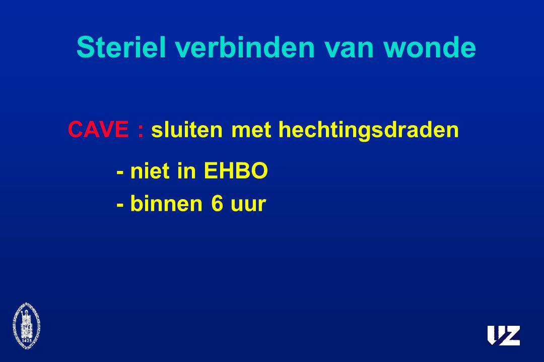 CAVE : sluiten met hechtingsdraden - niet in EHBO - binnen 6 uur