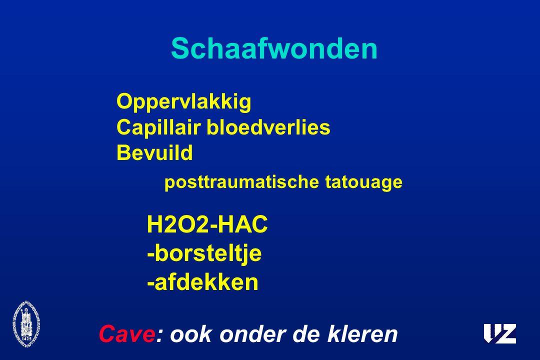 Schaafwonden Oppervlakkig Capillair bloedverlies Bevuild posttraumatische tatouage H2O2-HAC -borsteltje -afdekken Cave: ook onder de kleren