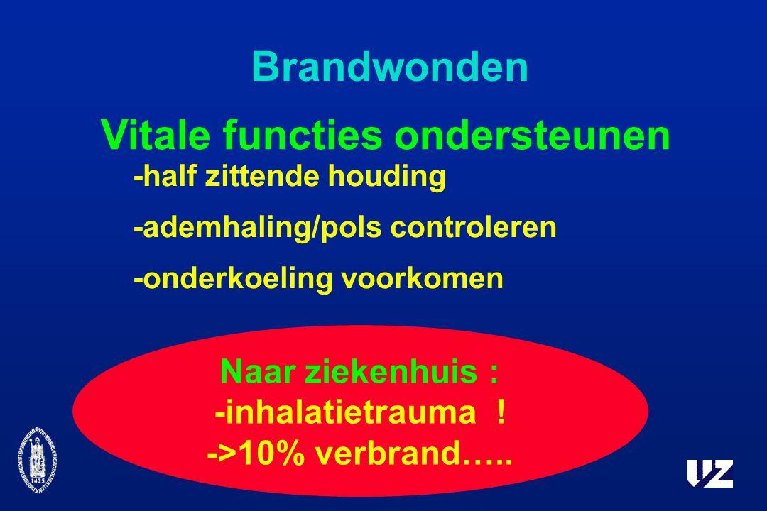 Brandwonden Vitale functies ondersteunen -half zittende houding -ademhaling/pols controleren -onderkoeling voorkomen Naar ziekenhuis : -inhalatietrauma .