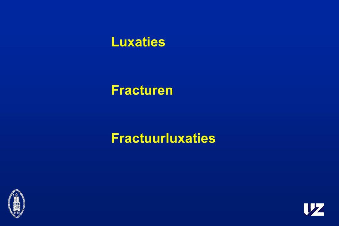 Luxaties Fracturen Fractuurluxaties