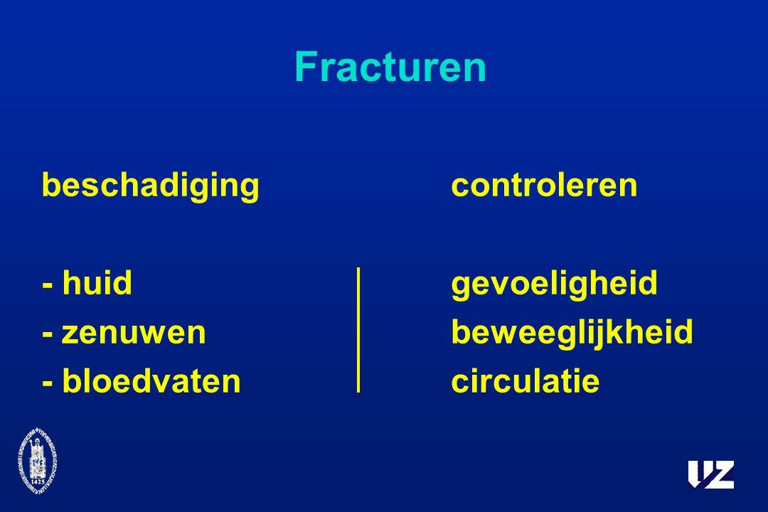 Fracturen beschadigingcontroleren - huidgevoeligheid - zenuwenbeweeglijkheid - bloedvatencirculatie