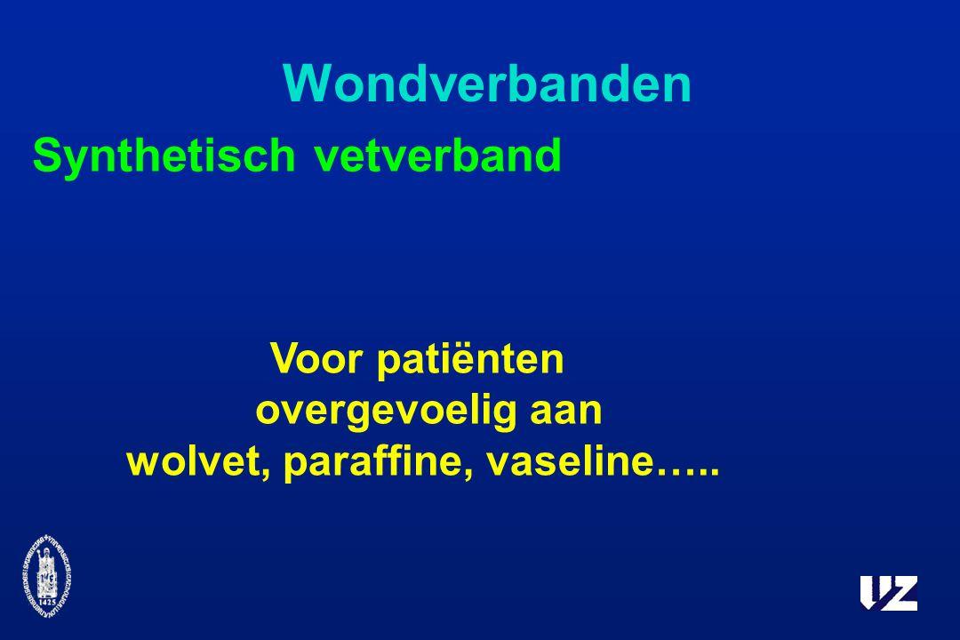 Wondverbanden Synthetisch vetverband Voor patiënten overgevoelig aan wolvet, paraffine, vaseline…..