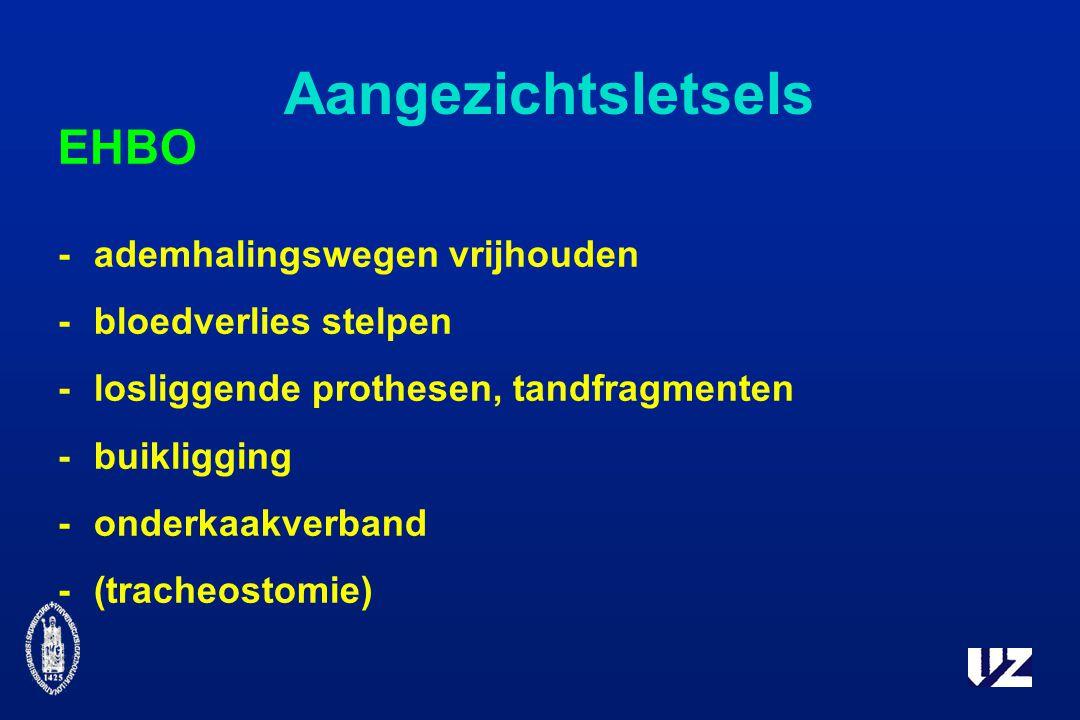 Aangezichtsletsels EHBO -ademhalingswegen vrijhouden -bloedverlies stelpen -losliggende prothesen, tandfragmenten -buikligging -onderkaakverband -(tracheostomie)
