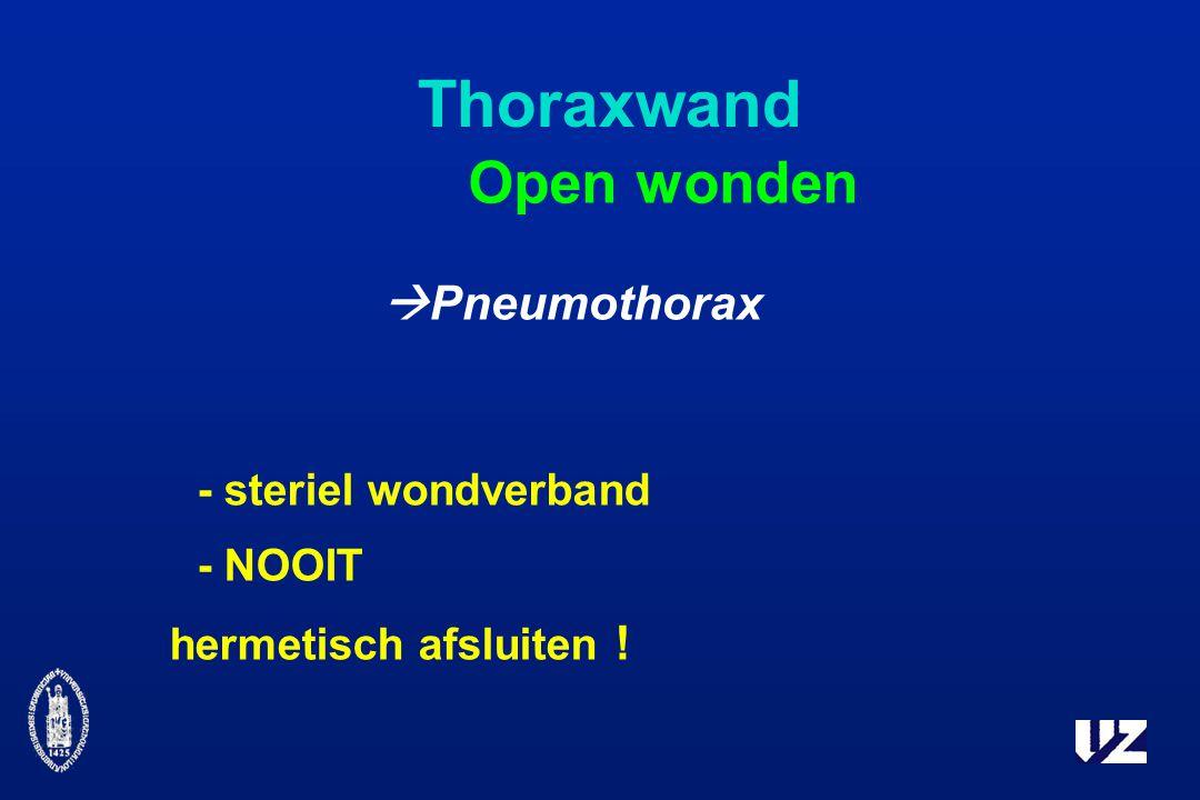 Thoraxwand  Pneumothorax - steriel wondverband - NOOIT hermetisch afsluiten ! Open wonden