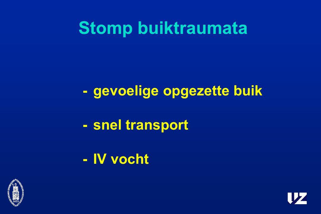 Stomp buiktraumata -gevoelige opgezette buik -snel transport -IV vocht
