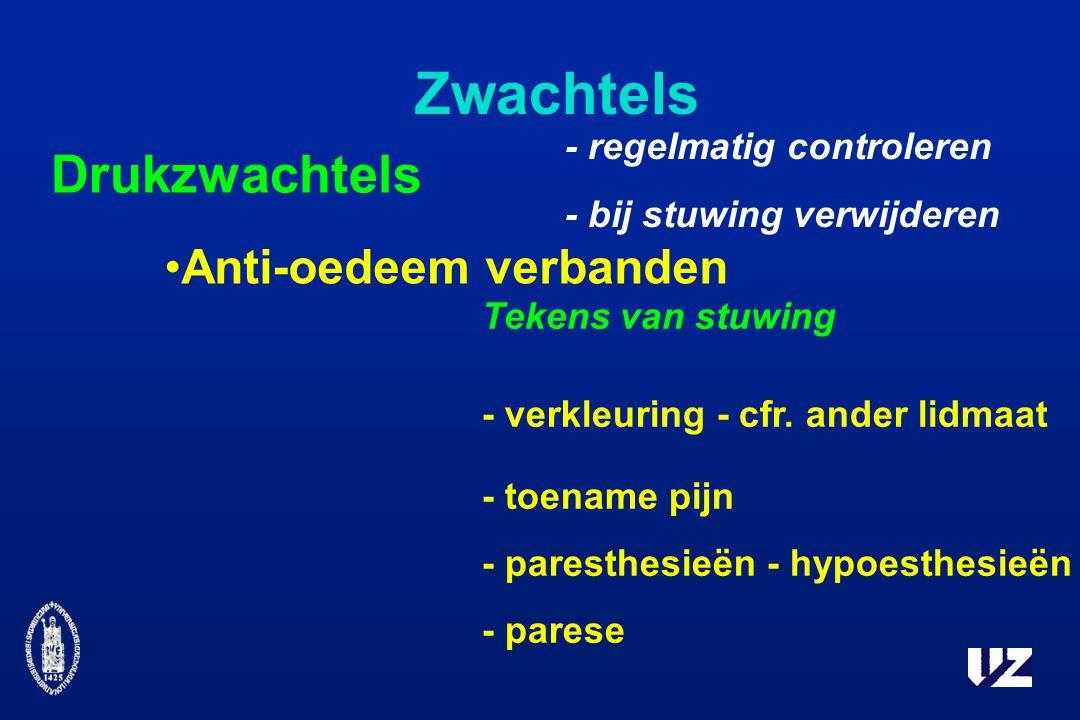 Zwachtels Drukzwachtels Anti-oedeem verbanden - regelmatig controleren - bij stuwing verwijderen Tekens van stuwing - verkleuring - cfr.