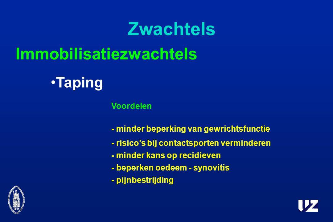Zwachtels Taping Immobilisatiezwachtels Voordelen - minder beperking van gewrichtsfunctie - risico's bij contactsporten verminderen - minder kans op recidieven - beperken oedeem - synovitis - pijnbestrijding