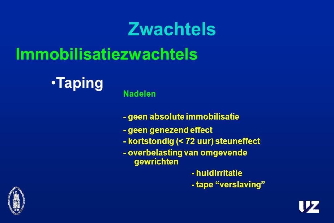Zwachtels Taping Immobilisatiezwachtels Nadelen - geen absolute immobilisatie - geen genezend effect - kortstondig (< 72 uur) steuneffect - overbelasting van omgevende gewrichten - huidirritatie - tape verslaving