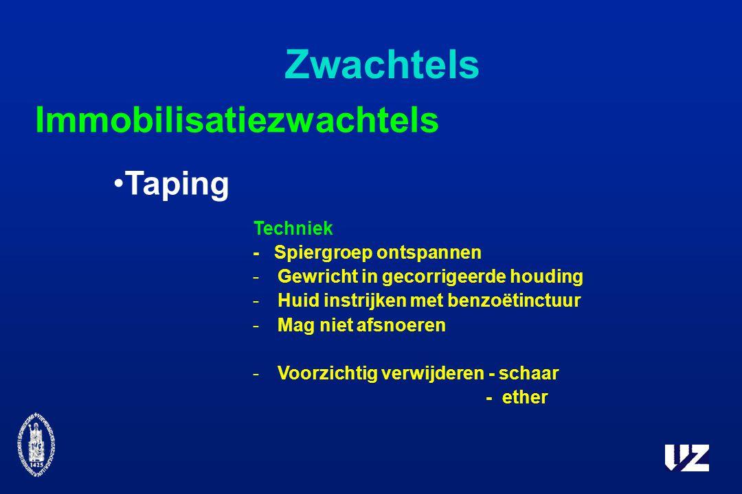 Zwachtels Taping Immobilisatiezwachtels Techniek - Spiergroep ontspannen -Gewricht in gecorrigeerde houding -Huid instrijken met benzoëtinctuur -Mag niet afsnoeren -Voorzichtig verwijderen - schaar - ether