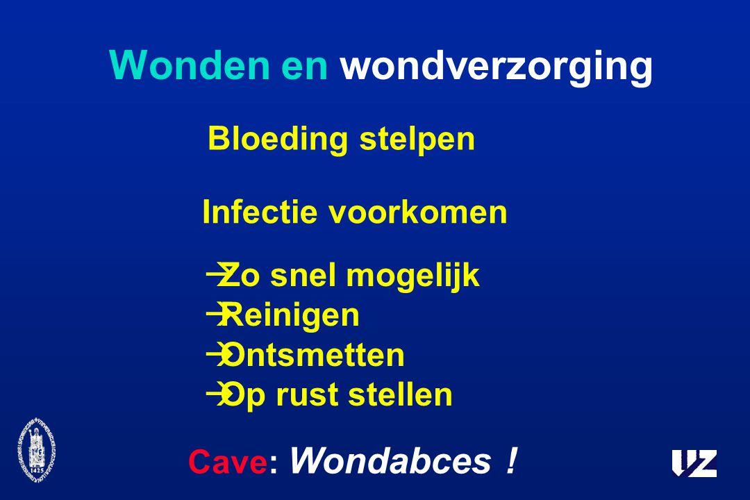 Wonden en wondverzorging Bloeding stelpen Infectie voorkomen  Zo snel mogelijk  Reinigen  Ontsmetten  Op rust stellen Cave: Wondabces !