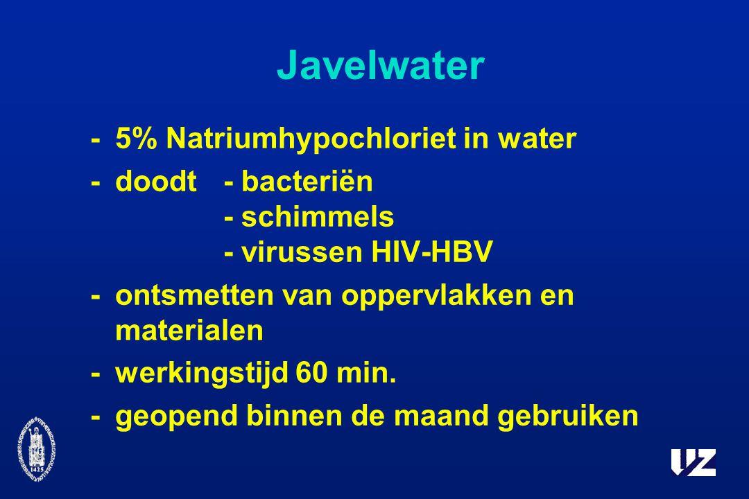 Javelwater -5% Natriumhypochloriet in water -doodt- bacteriën - schimmels - virussen HIV-HBV -ontsmetten van oppervlakken en materialen -werkingstijd 60 min.